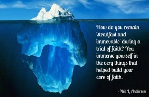 An inceberg with a quote from Neal Anderson about immovable faith.